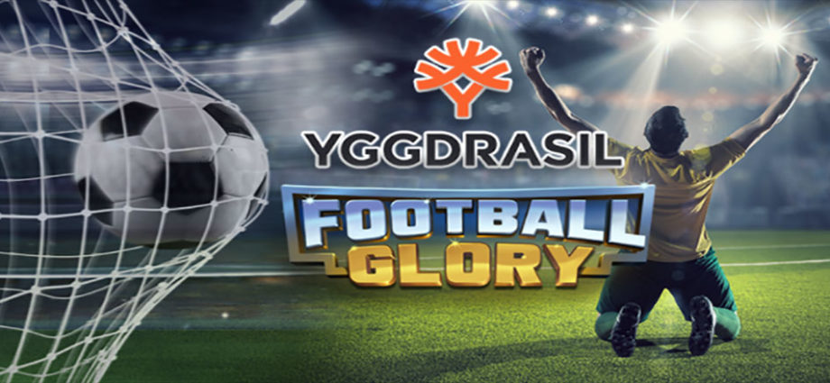 Yggdrasil Gaming Limited Releases A New Football Glory Mobile-Friendly Video Slot
